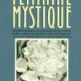 In preparation for this month's book, A Strange Stirring, we thought it would be a good idea to (re)read The Feminine Mystique. Here, J and K discuss The Feminine Mystique itself. K: The Feminine Mystique […]